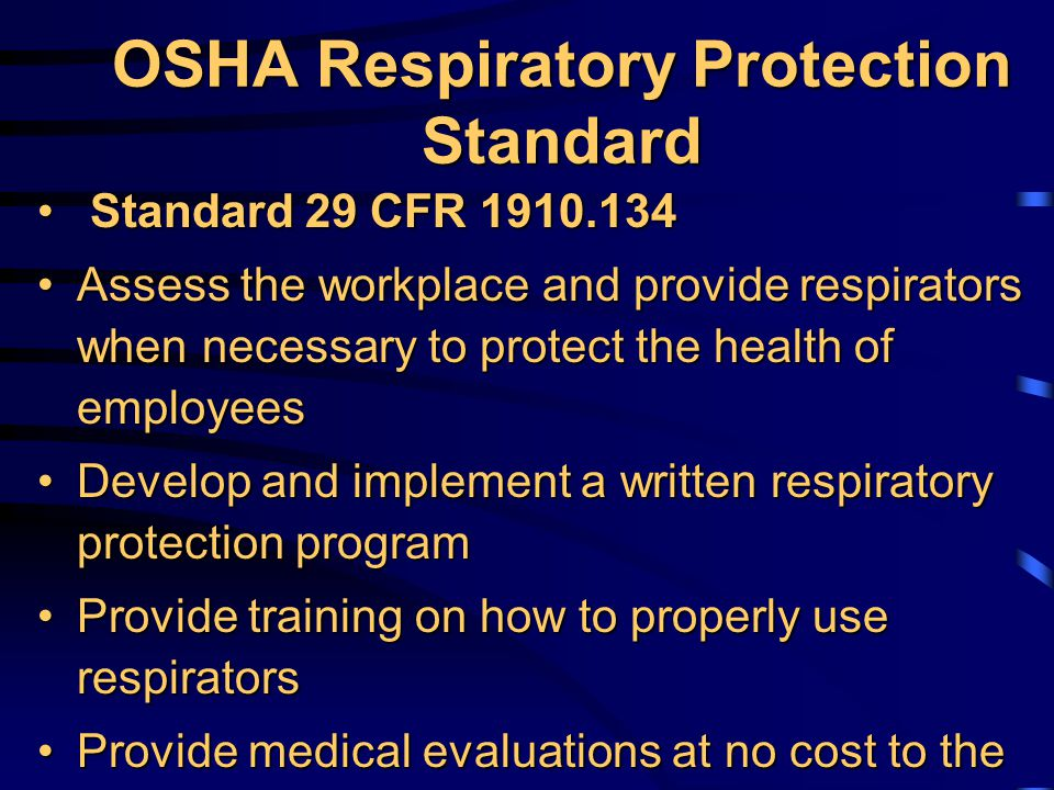 Inspection Respirators should be inspected before and after each use to ensure all parts are present and operatingRespirators should be inspected before and after each use to ensure all parts are present and operating Rubber and elastomer parts should be checked for pliability and signs for deteriorationRubber and elastomer parts should be checked for pliability and signs for deterioration Any worn or deteriorated parts should be replacedAny worn or deteriorated parts should be replaced
