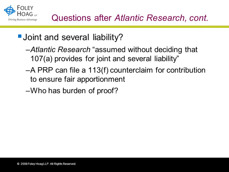 © 2008 Foley Hoag LLP. All Rights Reserved. Questions after Atlantic Research, cont.