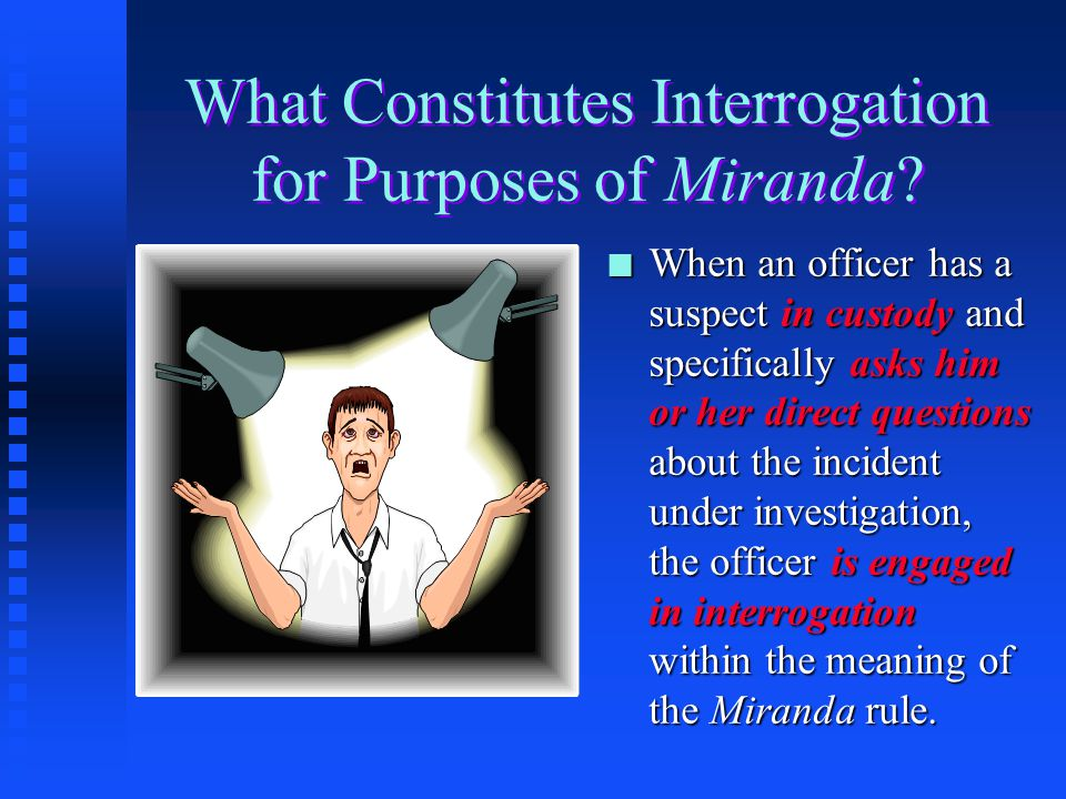 The Supreme Court's Concern n In Miranda itself, the U.S. Supreme Court talked about its concern with the coercive atmosphere of the police station. n