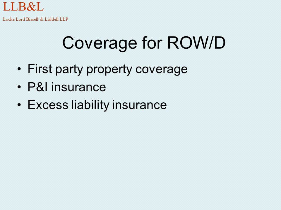 First Party Property Coverage LLB&L Locke Lord Bissell & Liddell LLP