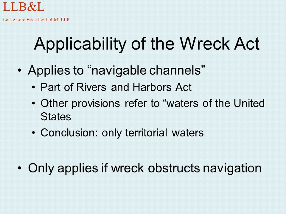 The Wreck Act and Limitation of Liability: Negligent Owners Prior to 1986, only applied to vessels that sank voluntarily or carelessly Wyandotte Transp.