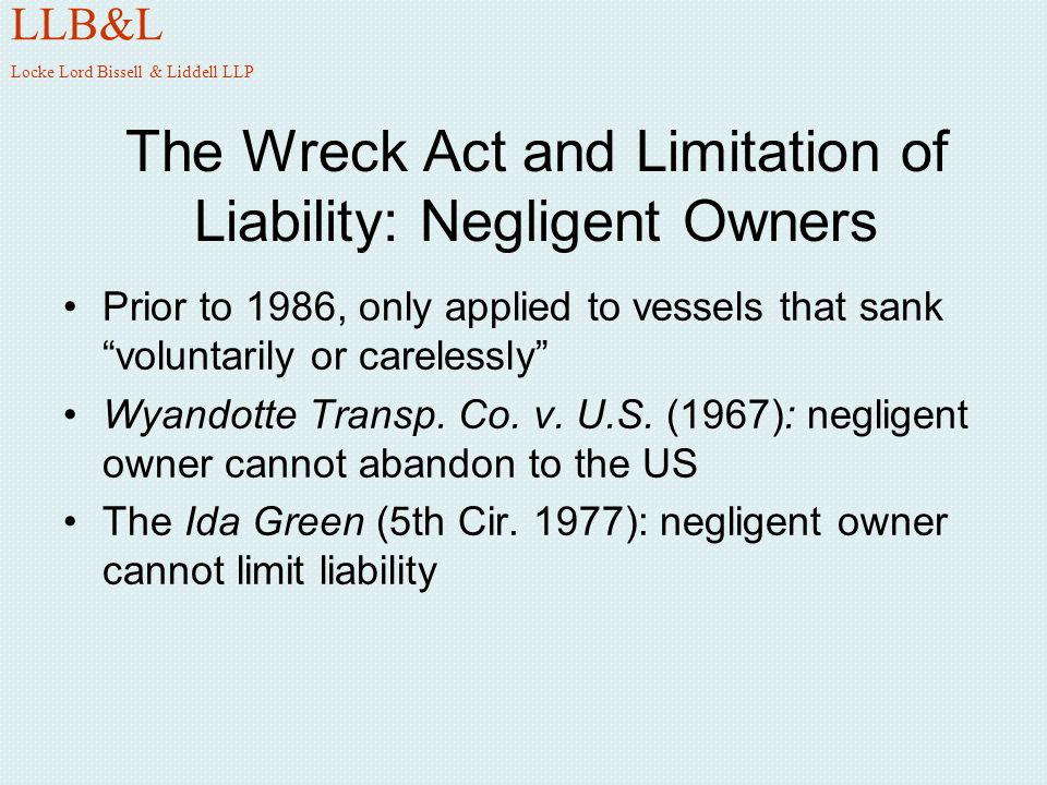 Wreck Act and Limitation: Non- Negligent Owners 1986 amendment removed words voluntarily or carelessly In re Southern Scrap Material Co.