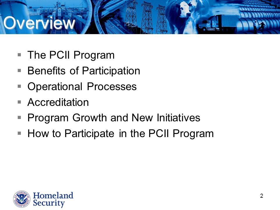 2Overview  The PCII Program  Benefits of Participation  Operational Processes  Accreditation  Program Growth and New Initiatives  How to Participate in the PCII Program
