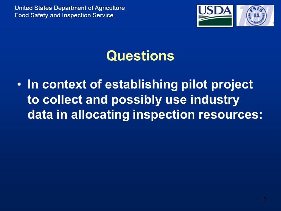 United States Department of Agriculture Food Safety and Inspection Service 12 Questions In context of establishing pilot project to collect and possib
