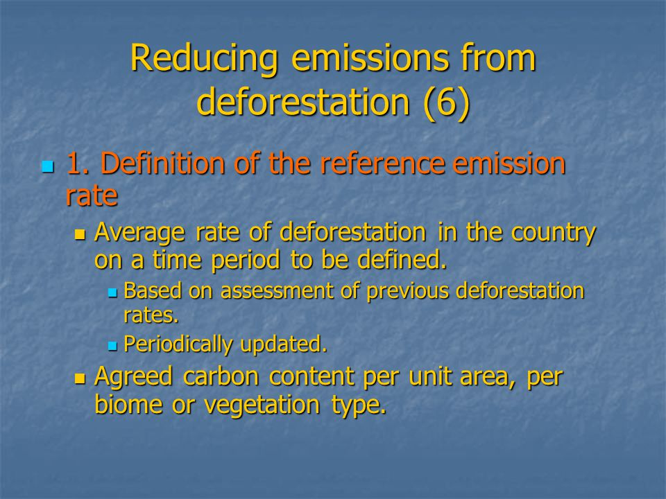 Reducing emissions from deforestation (6) 1. Definition of the reference emission rate 1.
