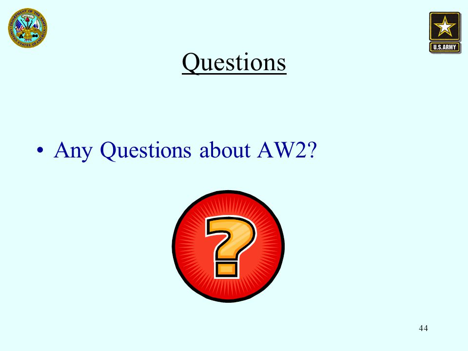 44 Questions Any Questions about AW2