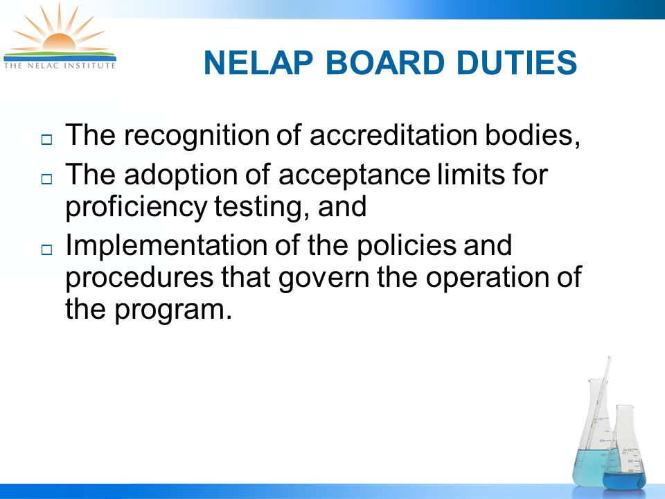 REQUIREMENTS FOR ACCREDITATION BODIES  NELAC 2003  1, Program Policy  Scope of Accreditation  Reciprocity  Secondary Accreditation  2, Proficiency Testing  3, On-Site Assessment  4, Accreditation Process  6, Accrediting Authority  Policies  The new TNI standard  Module I: General Requirements  Module 2: Proficiency Testing  Module 3: On-Site Assessment  Guidance and SOPs