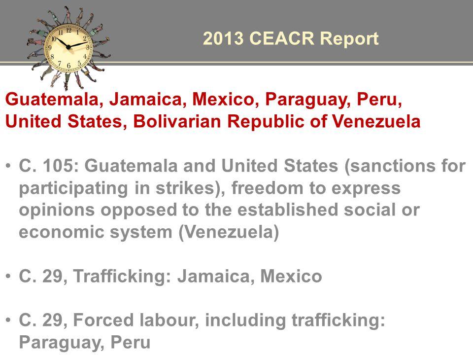 2013 CEACR Report Guatemala, Jamaica, Mexico, Paraguay, Peru, United States, Bolivarian Republic of Venezuela C. 105: Guatemala and United States (san