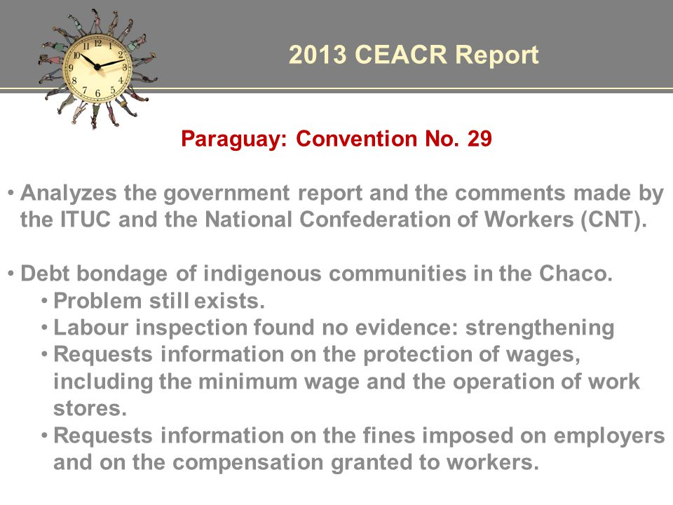 2013 CEACR Report Paraguay: Convention No. 29 Analyzes the government report and the comments made by the ITUC and the National Confederation of Worke