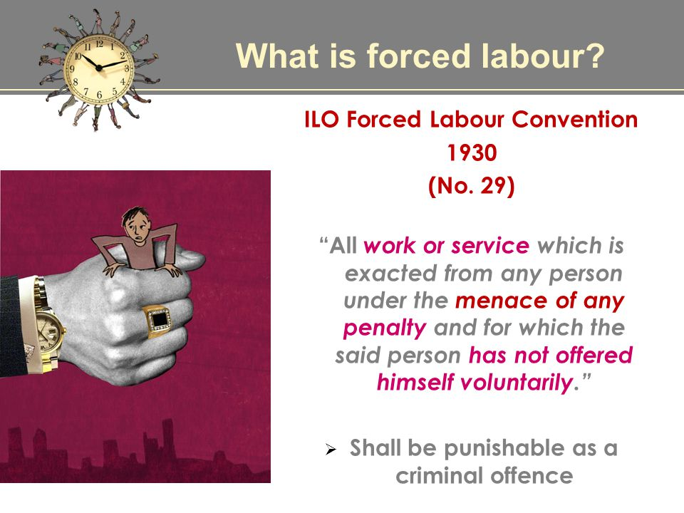 What is forced labour. ILO Forced Labour Convention 1930 (No.