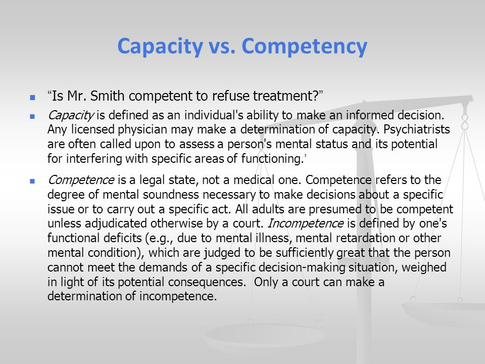 Capacity vs. Competency Is Mr.