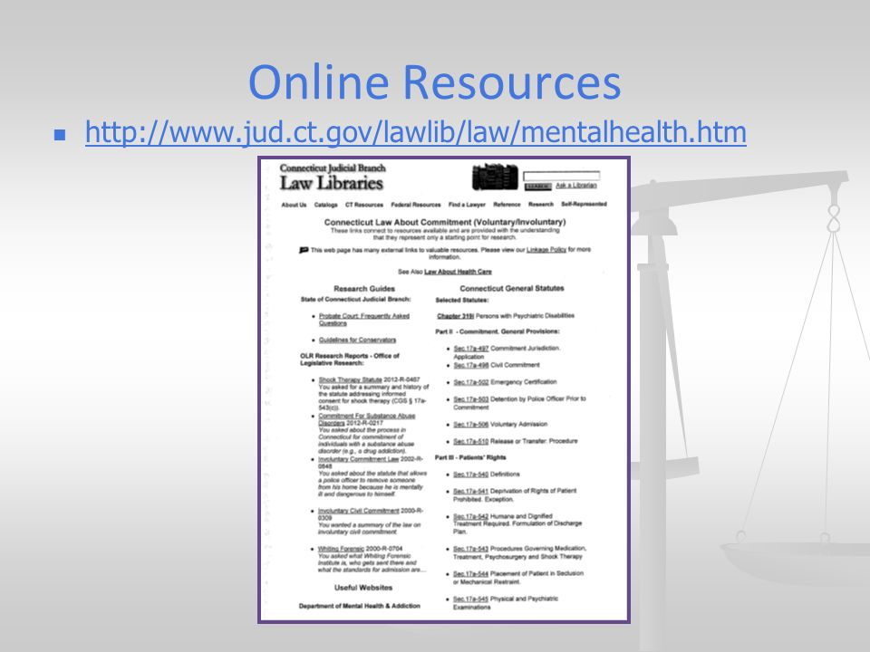 Online Resources http://www.jud.ct.gov/lawlib/law/mentalhealth.htm