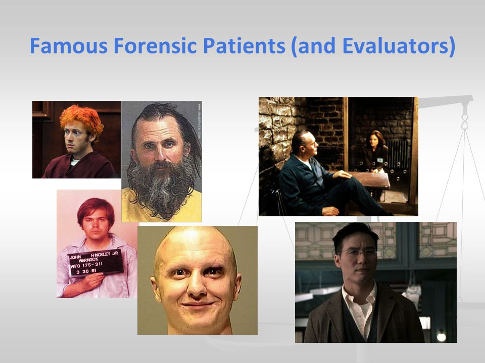 Famous Forensic Patients (and Evaluators)