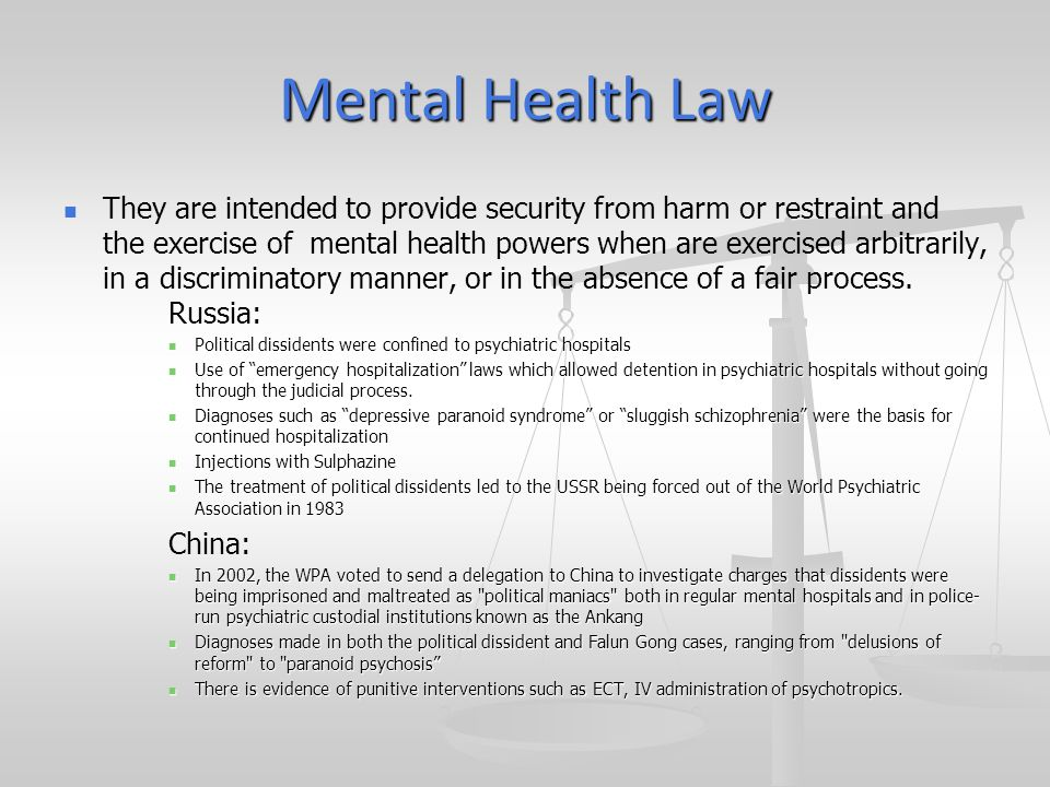Mental Health Law They are intended to provide security from harm or restraint and the exercise of mental health powers when are exercised arbitrarily, in a discriminatory manner, or in the absence of a fair process.