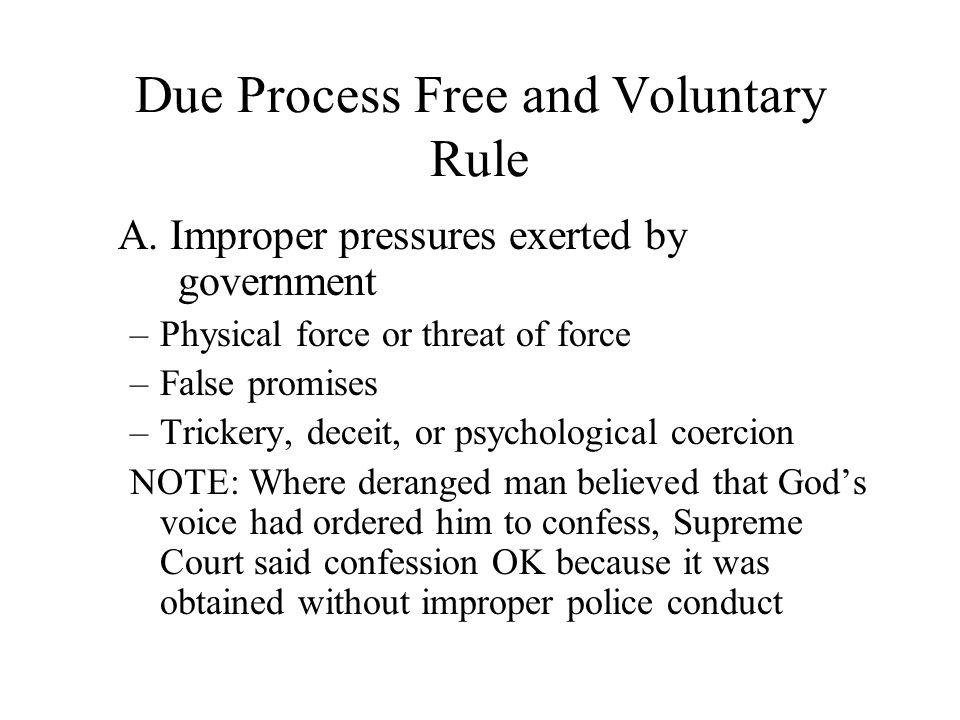 Due Process Free and Voluntary Rule A.