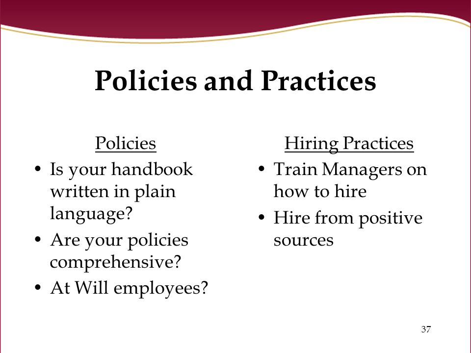 37 Policies and Practices Policies Is your handbook written in plain language.