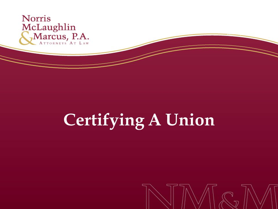 Certifying A Union