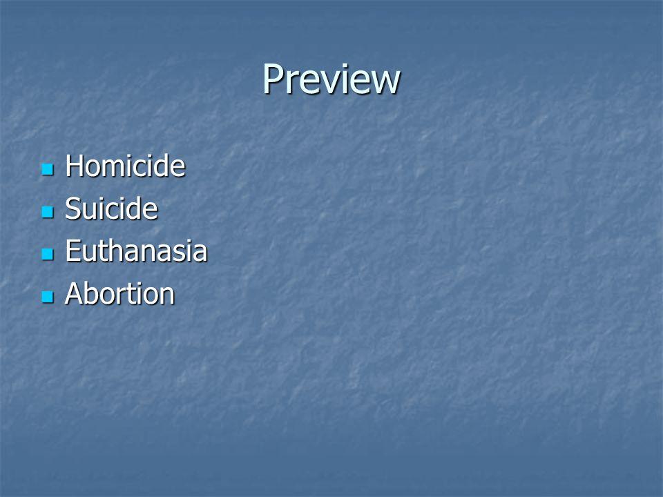 Preview Homicide Homicide Suicide Suicide Euthanasia Euthanasia Abortion Abortion
