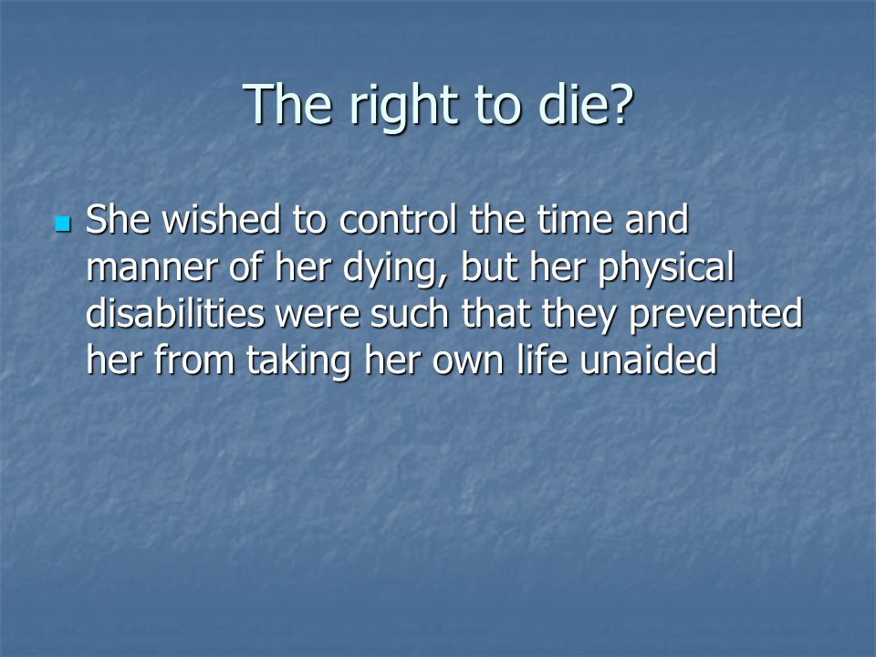 The right to die.