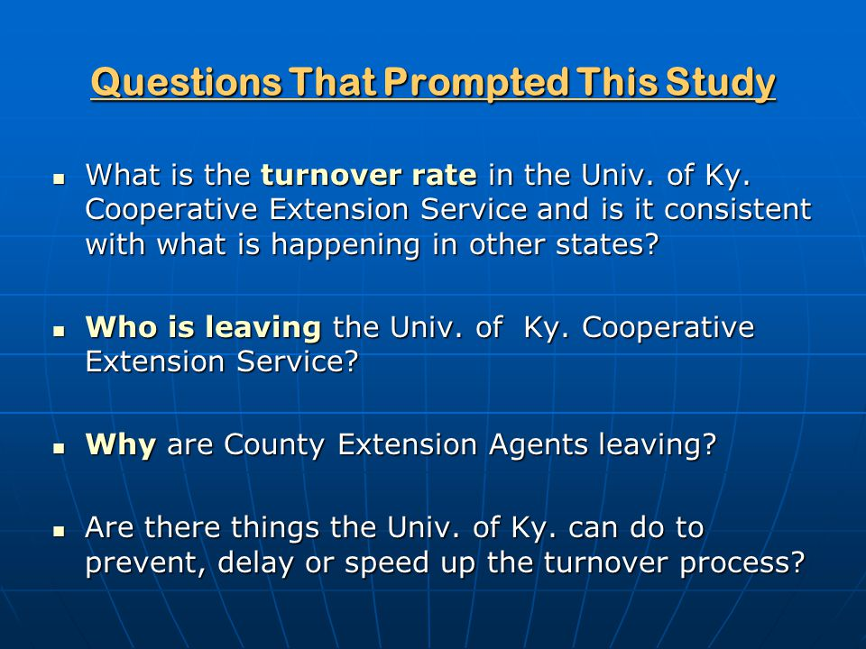 Questions That Prompted This Study What is the turnover rate in the Univ.