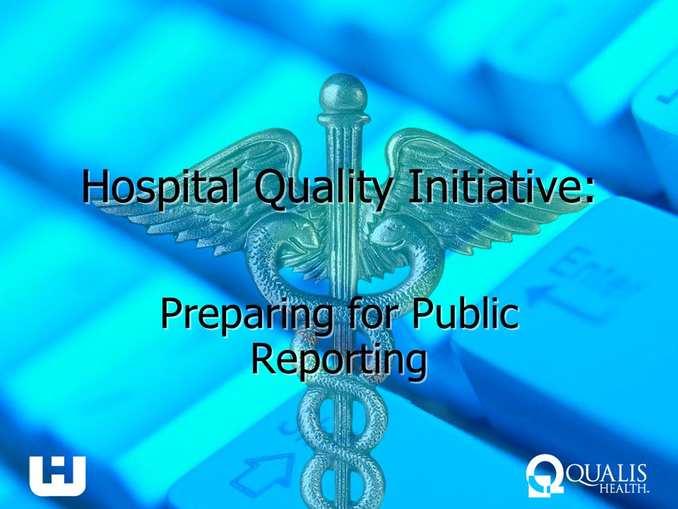 Presenters Cassie Sauer Director, Advocacy & Public Relations Washington State Hospital Association Evan Stults Executive Director, QIO Support Center for Communications Qualis Health Earl Kurashige, RN Project Manager Qualis Health