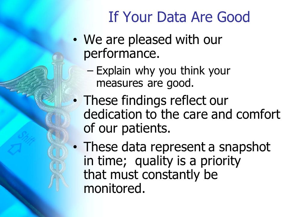 If Your Data Are Good We are pleased with our performance.