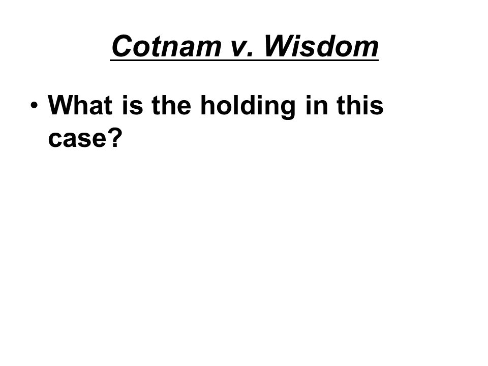 Cotnam v. Wisdom What is the holding in this case