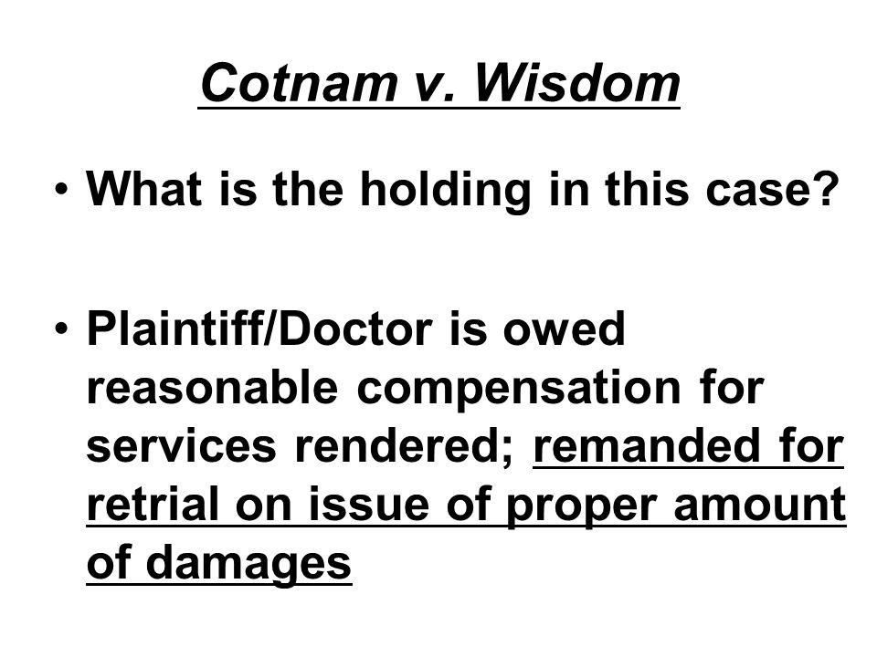 Cotnam v. Wisdom What is the holding in this case.