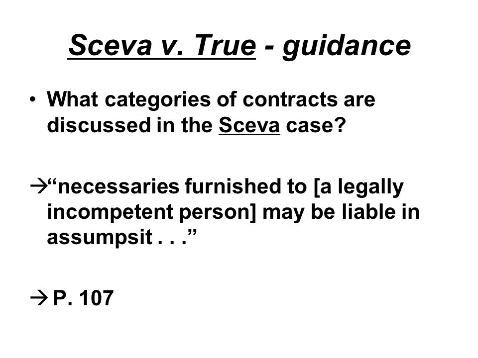 Sceva v. True - guidance What categories of contracts are discussed in the Sceva case.