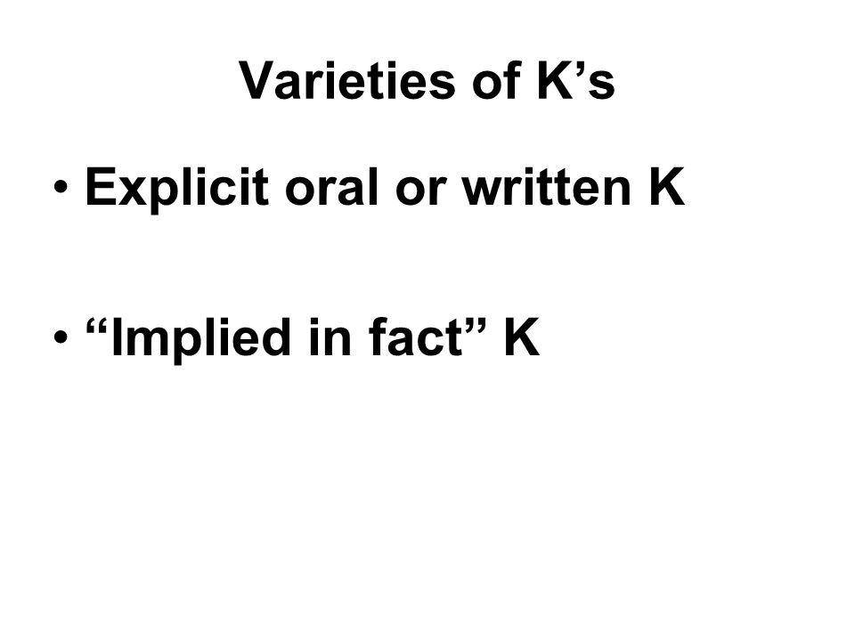 Varieties of K's Explicit oral or written K Implied in fact K