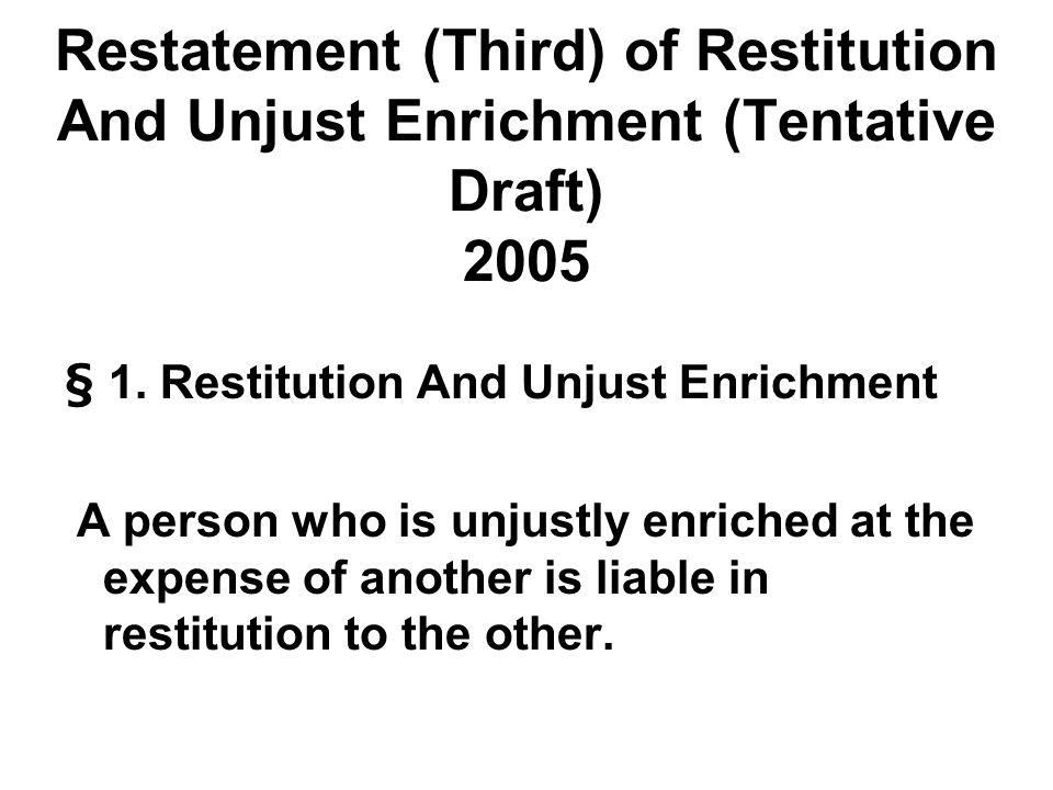 Restatement (Third) of Restitution And Unjust Enrichment (Tentative Draft) 2005 § 1.