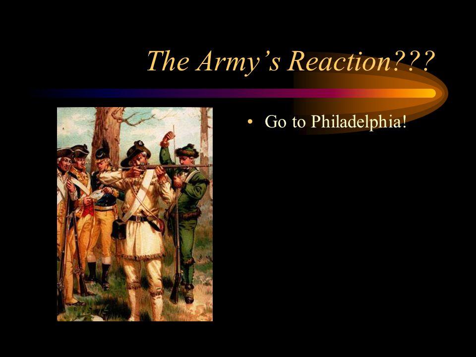 The Army's Reaction??? Go to Philadelphia!