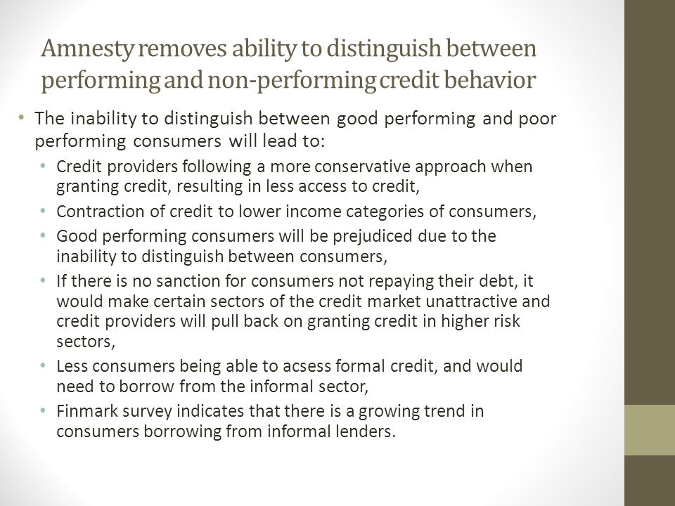 Amnesty removes ability to distinguish between performing and non-performing credit behavior The inability to distinguish between good performing and
