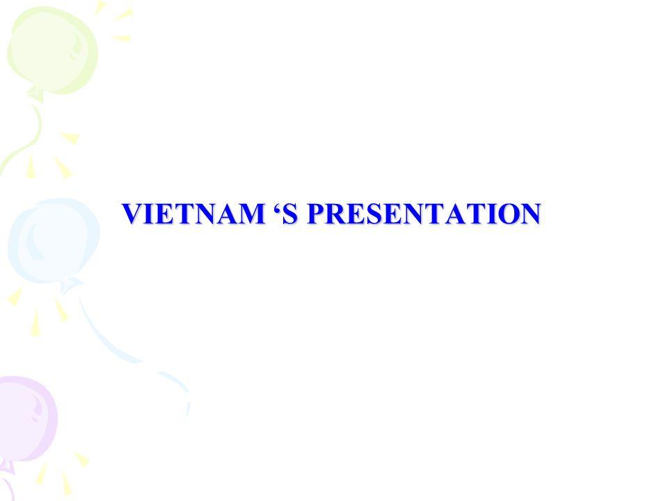 VIETNAM 'S PRESENTATION