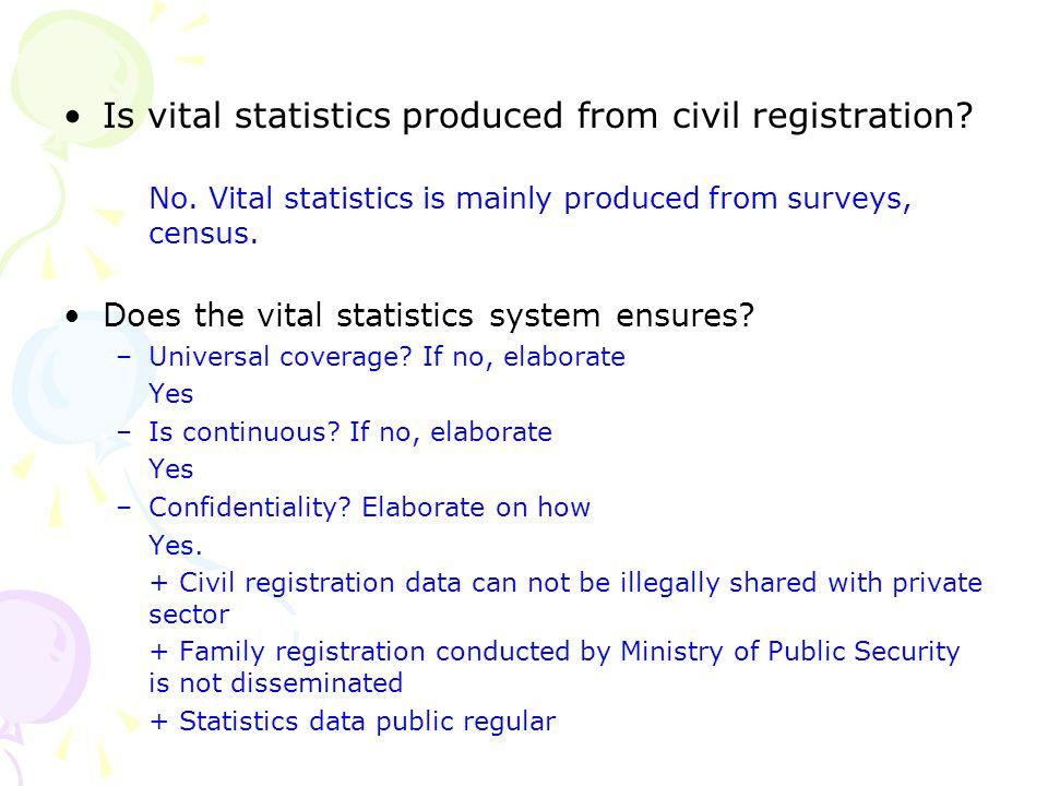 Does the vital statistics system ensures.–Regular dissemination.