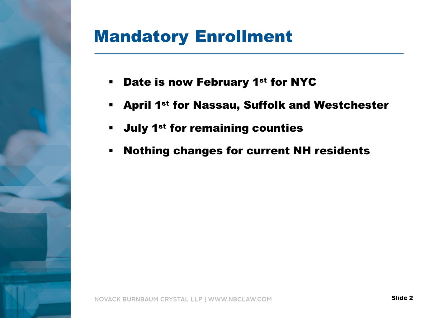 Mandatory Enrollment  Current residents may voluntarily enroll in MLTC or FIDA starting October 1, 2015  Medicaid only – Enroll in Mainstream Managed Care Plans  If not in Plan at time of enrollment may select any NH  Enrollment is not required at time of admission but after approval for institutional Medicaid  NY Medicaid Choice (formerly Maximus) Slide 3
