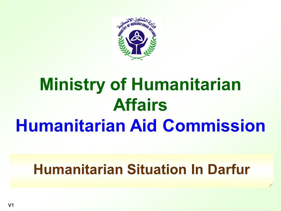 Ministry of Humanitarian Affairs Humanitarian Aid Commission V1 Humanitarian Situation In Darfur
