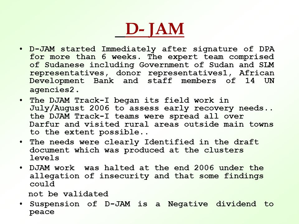 D- JAM D-JAM started Immediately after signature of DPA for more than 6 weeks.