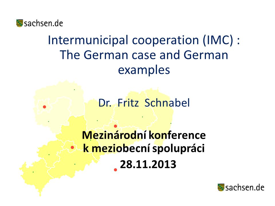 Intermunicipal cooperation (IMC) : The German case and German examples Dr.