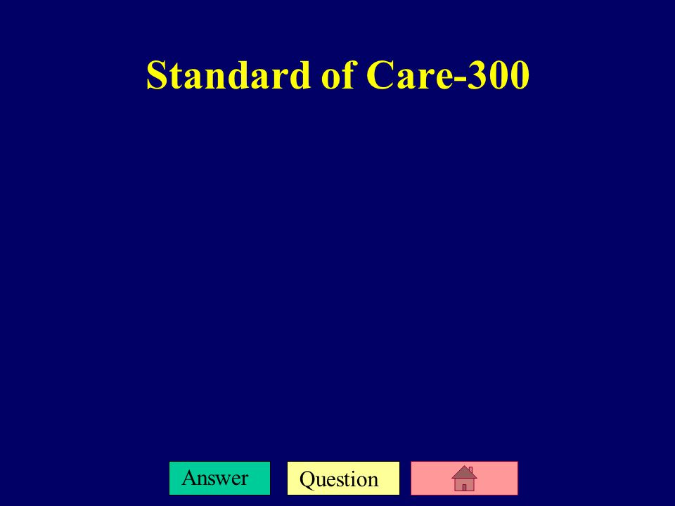 Question Answer Standard of Care-200 ANSWER: Children are held to this standard of care.
