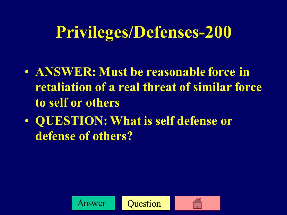 Question Answer Privileges/Defenses-100 ANSWER: Express or implied. QUESTION: What is consent