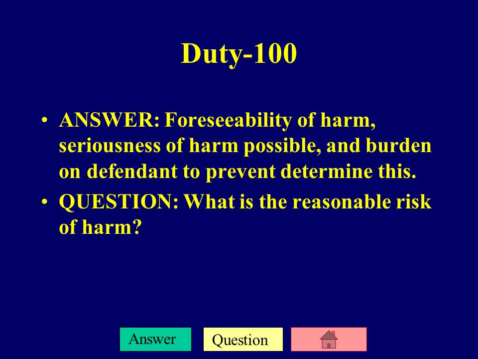 Question Answer Definitions-500 ANSWER: Objective standard used where person's conduct is measured against what a person with minimum amount of knowledge would do.