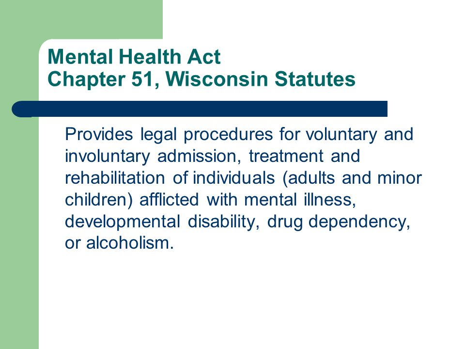 Criteria for Involuntary Civil Commitment 1) The individual has a mental illness, developmental disability, or drug/alcohol dependence.