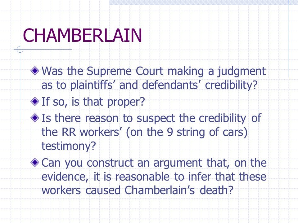CHAMBERLAIN Was the Supreme Court making a judgment as to plaintiffs' and defendants' credibility.