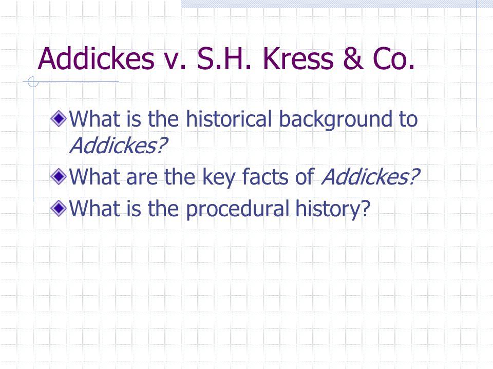 Addickes v.S.H. Kress & Co.