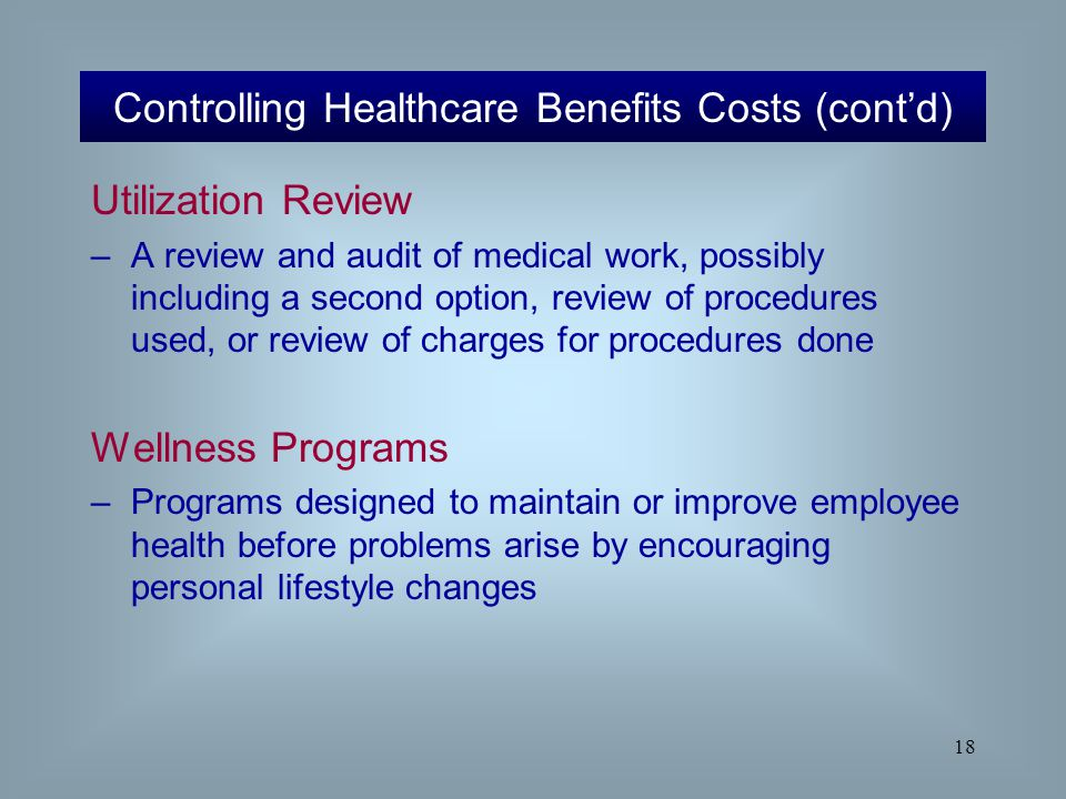 18 Utilization Review –A review and audit of medical work, possibly including a second option, review of procedures used, or review of charges for pro