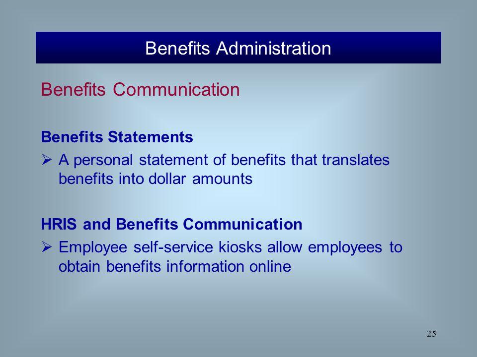 25 Benefits Communication Benefits Statements  A personal statement of benefits that translates benefits into dollar amounts HRIS and Benefits Commun