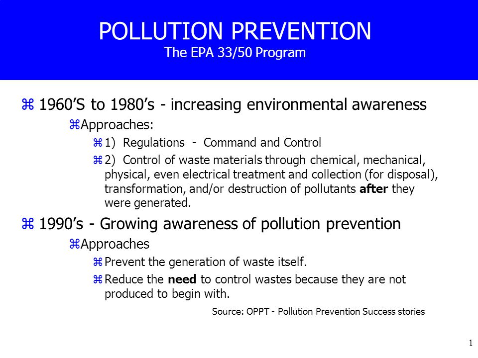22 Overview of the 33/50 Program z33/50 was a unique regulatory experiment which: zStressed cooperation between regulators and industry zWas non-adversarial zProvided positive feedback to participants zAwarded participating firms zParticipants' commitments to achieve pollution prevention goals were not enforceable by law; thus firms could renege on their commitment.