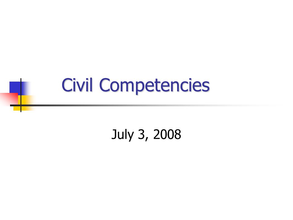 Civil Competencies July 3, 2008
