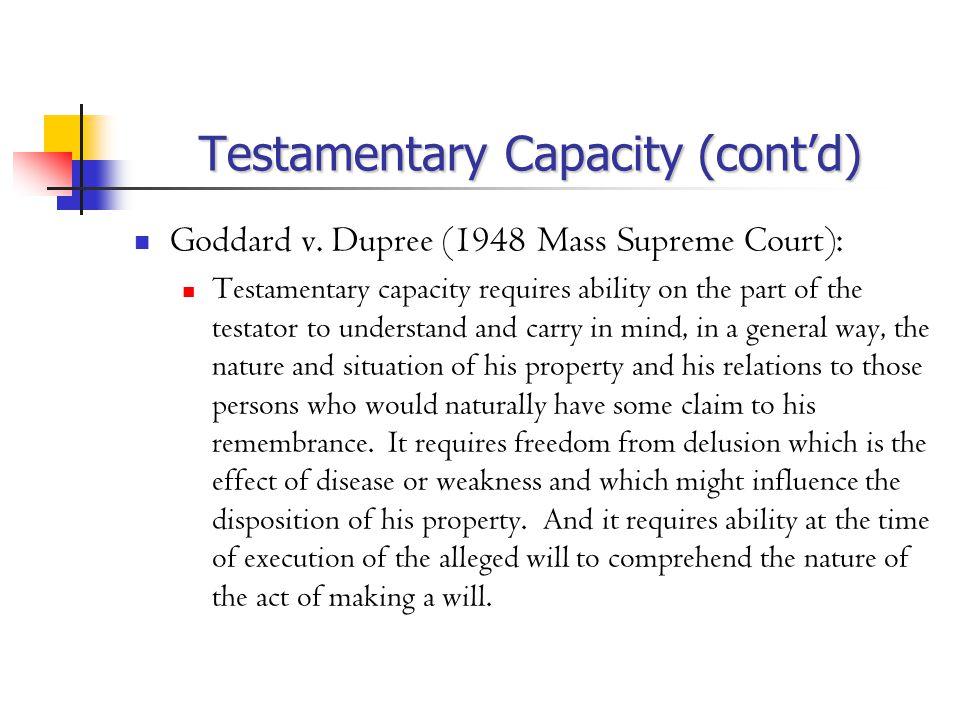 Testamentary Capacity (cont'd) Goddard v.